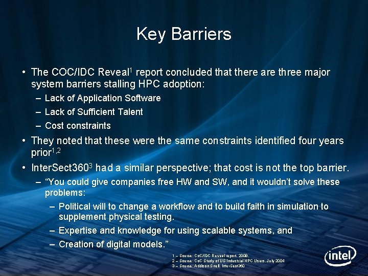 Key Barriers • The COC/IDC Reveal 1 report concluded that there are three major