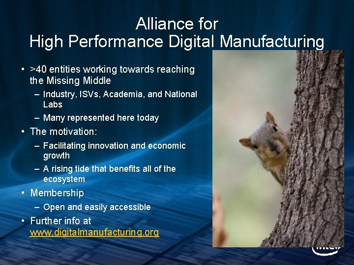 Alliance for High Performance Digital Manufacturing • >40 entities working towards reaching the Missing