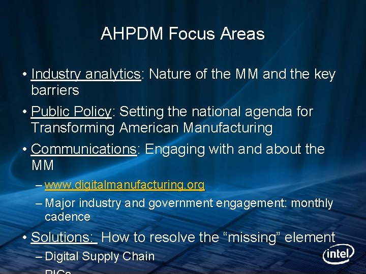 AHPDM Focus Areas • Industry analytics: Nature of the MM and the key barriers