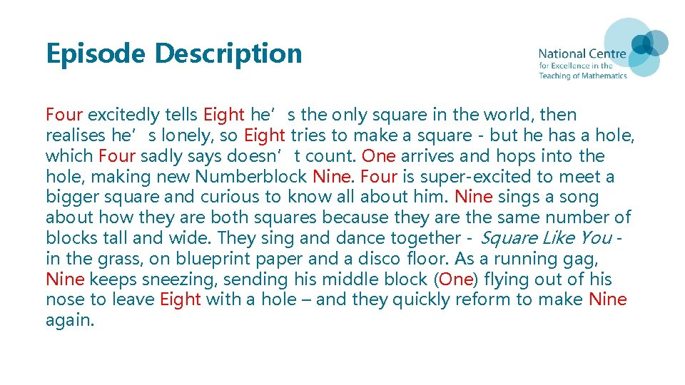 Episode Description Four excitedly tells Eight he's the only square in the world, then