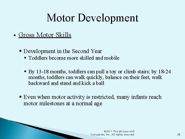 Motor Development Gross Motor Skills Development in the Second Year Toddlers become more skilled