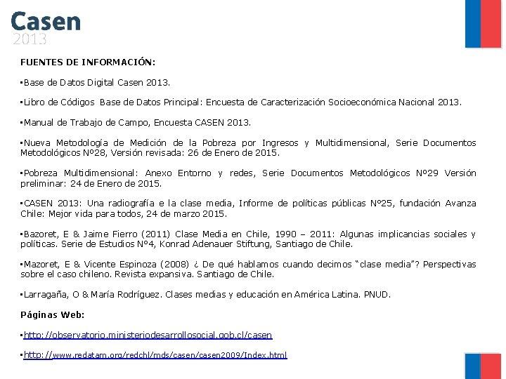 FUENTES DE INFORMACIÓN: • Base de Datos Digital Casen 2013. • Libro de Códigos