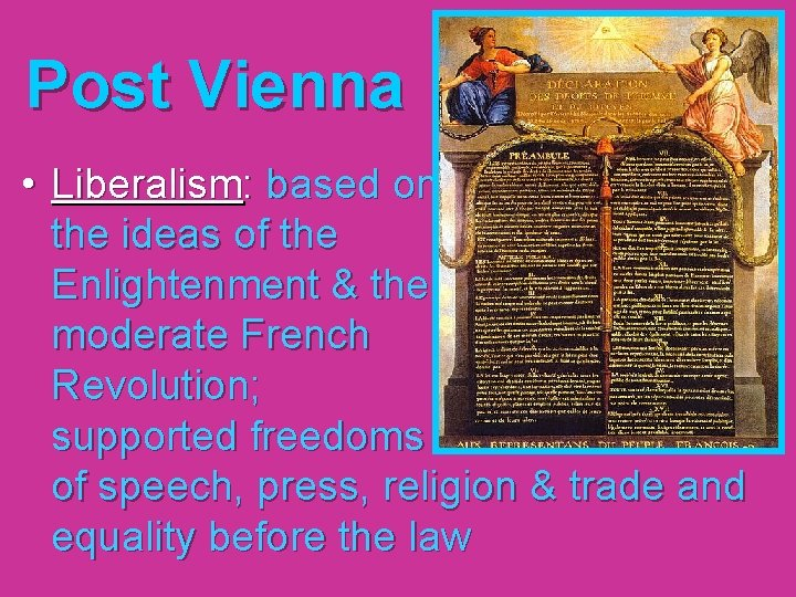 Post Vienna • Liberalism: based on the ideas of the Enlightenment & the moderate