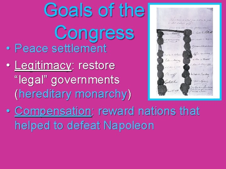 """Goals of the Congress • Peace settlement • Legitimacy: restore """"legal"""" governments (hereditary monarchy)"""