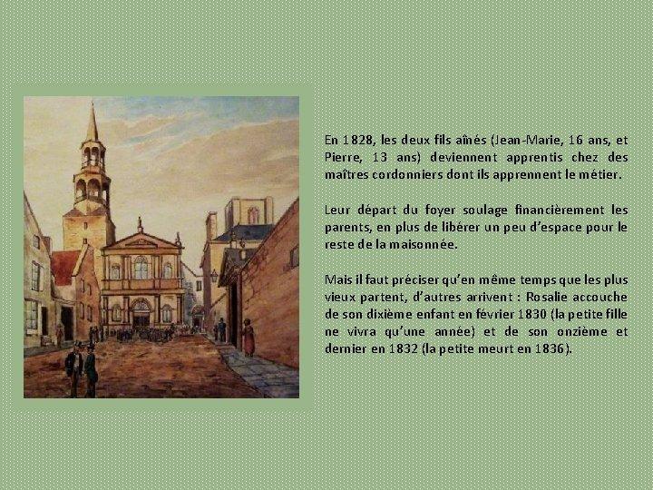 En 1828, les deux fils aînés (Jean Marie, 16 ans, et Pierre, 13 ans)