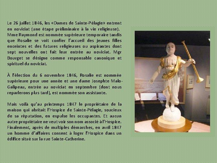 Le 26 juillet 1846, les «Dames de Sainte Pélagie» entrent en noviciat (une étape