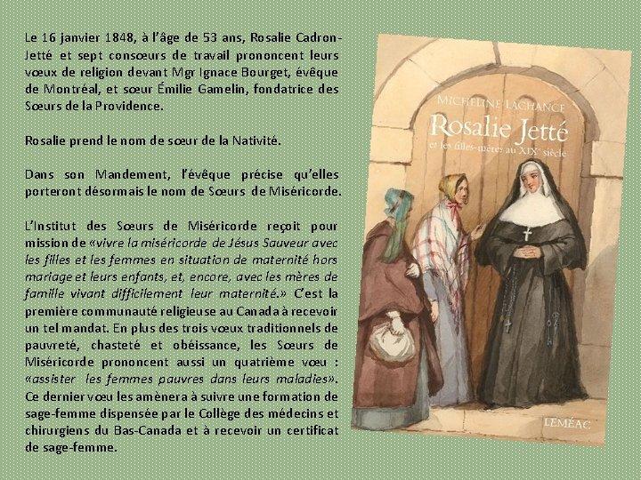 Le 16 janvier 1848, à l'âge de 53 ans, Rosalie Cadron Jetté et sept