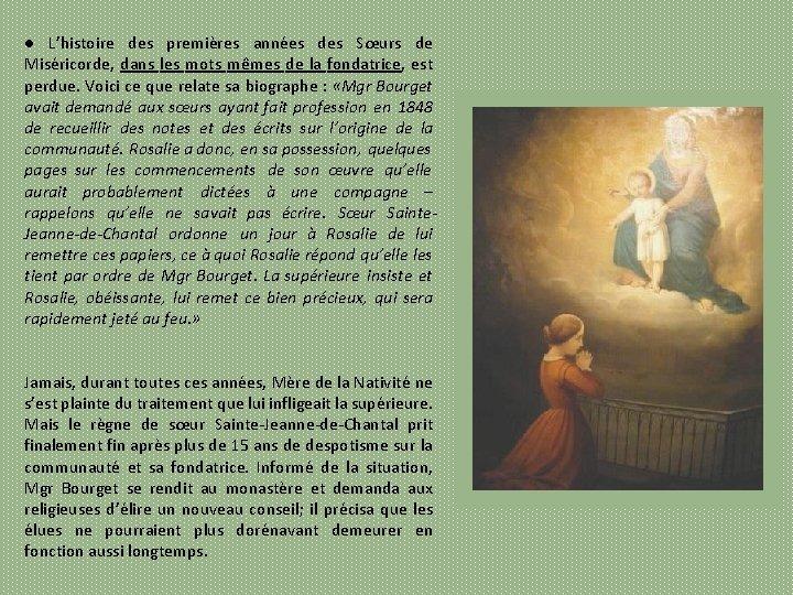 ● L'histoire des premières années des Sœurs de Miséricorde, dans les mots mêmes de