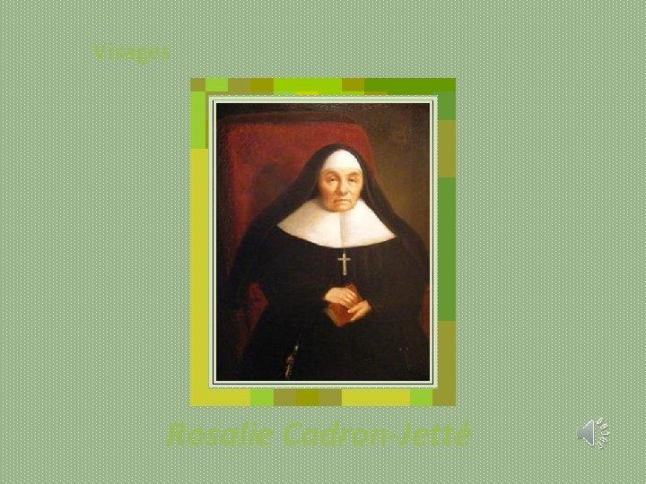 Visages Rosalie Cadron-Jetté