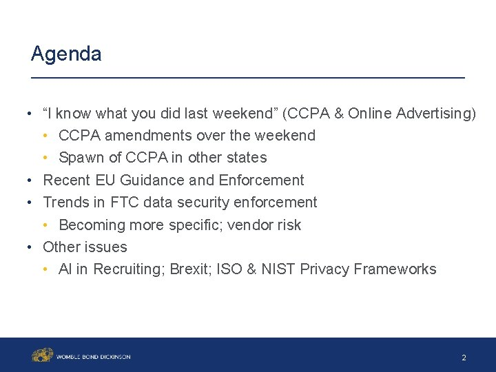 """Agenda • """"I know what you did last weekend"""" (CCPA & Online Advertising) •"""