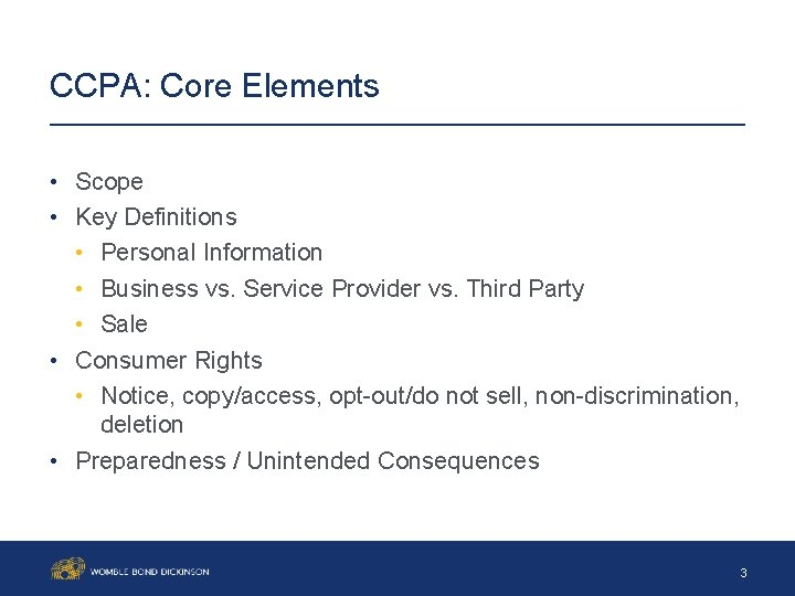CCPA: Core Elements • Scope • Key Definitions • Personal Information • Business vs.
