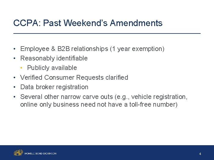CCPA: Past Weekend's Amendments • Employee & B 2 B relationships (1 year exemption)