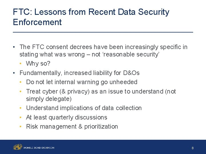 FTC: Lessons from Recent Data Security Enforcement • The FTC consent decrees have been