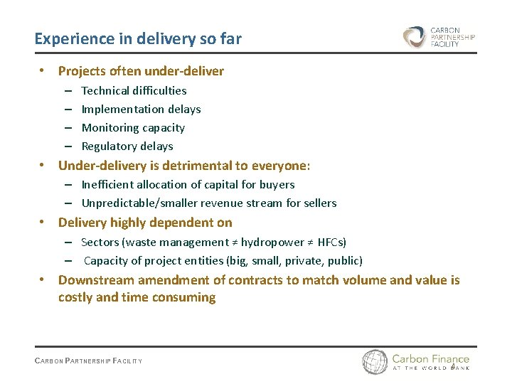 Experience in delivery so far • Projects often under-deliver – – Technical difficulties Implementation