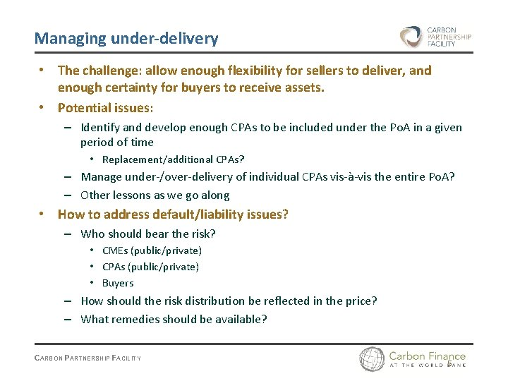 Managing under-delivery • The challenge: allow enough flexibility for sellers to deliver, and enough