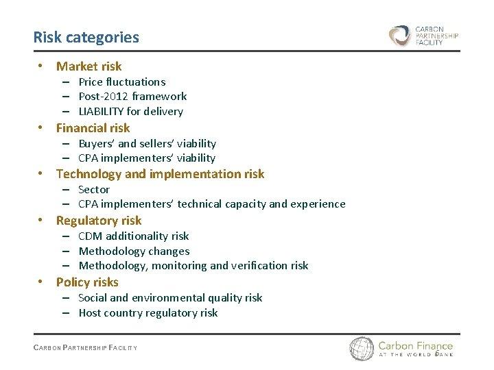 Risk categories • Market risk – Price fluctuations – Post-2012 framework – LIABILITY for