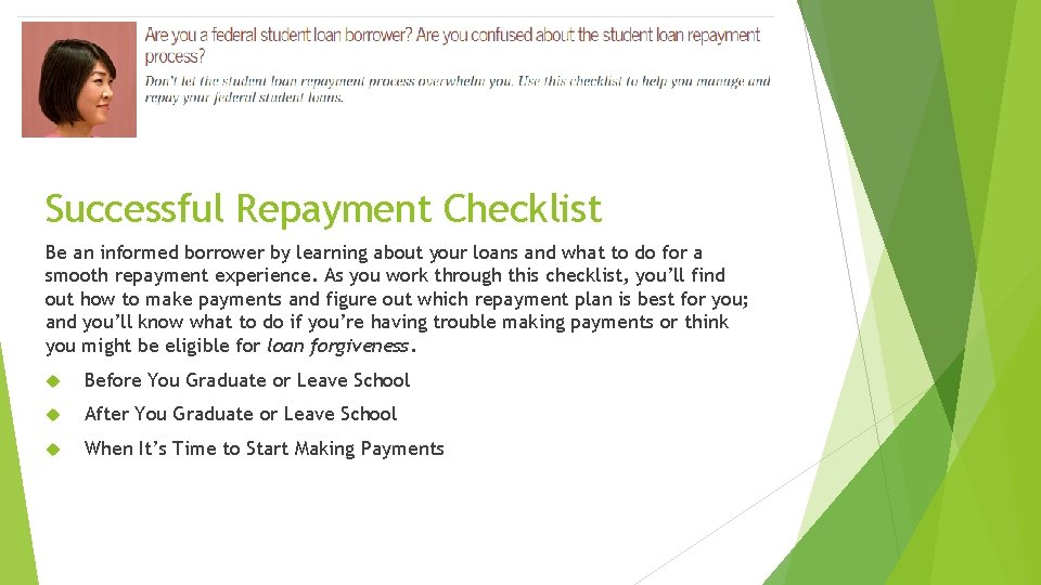 Successful Repayment Checklist Be an informed borrower by learning about your loans and what