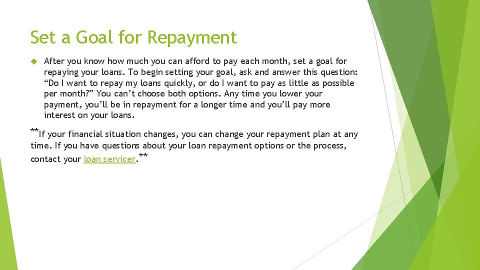 Set a Goal for Repayment After you know how much you can afford to