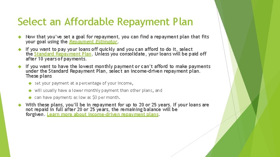 Select an Affordable Repayment Plan Now that you've set a goal for repayment, you