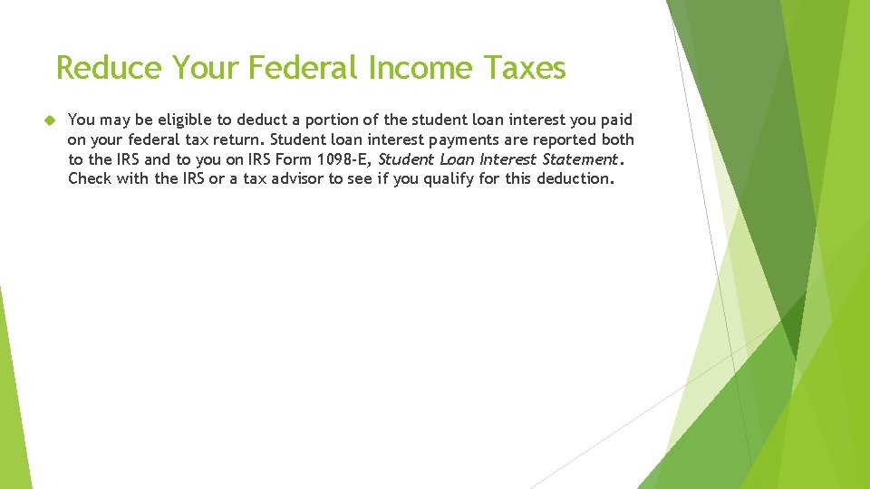 Reduce Your Federal Income Taxes You may be eligible to deduct a portion of