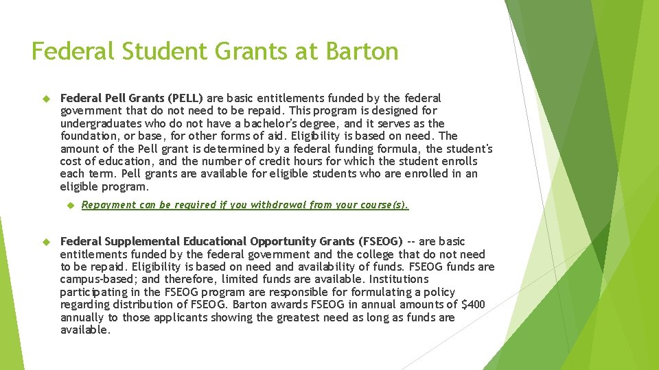 Federal Student Grants at Barton Federal Pell Grants (PELL) are basic entitlements funded by