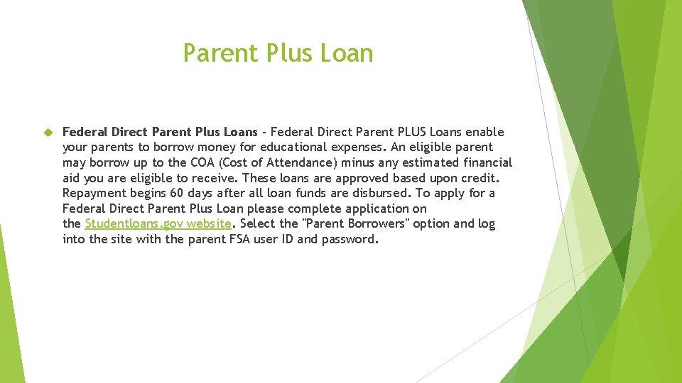 Parent Plus Loan Federal Direct Parent Plus Loans - Federal Direct Parent PLUS Loans