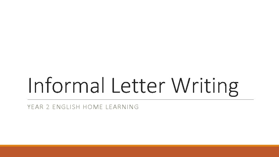 Informal Letter Writing YEAR 2 ENGLISH HOME LEARNING