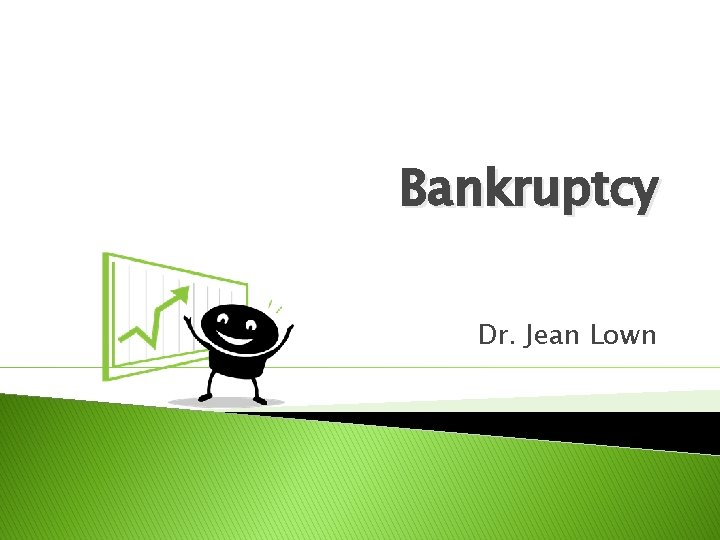 Bankruptcy Dr. Jean Lown