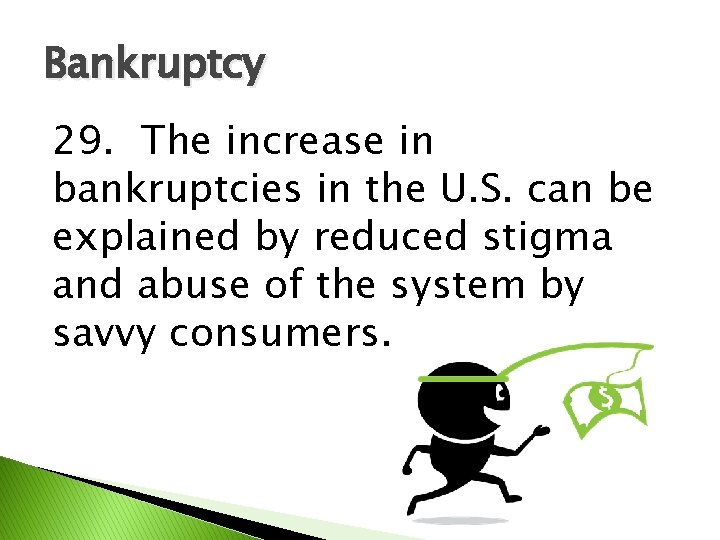 Bankruptcy 29. The increase in bankruptcies in the U. S. can be explained by