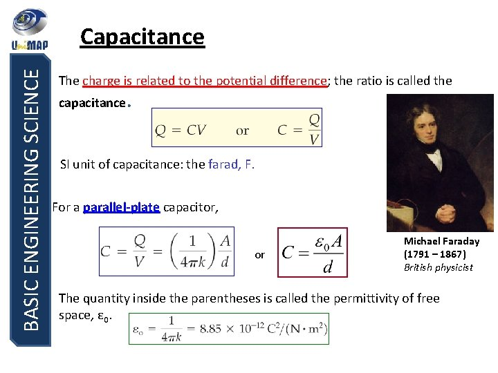 BASIC ENGINEERING SCIENCE Capacitance The charge is related to the potential difference; the ratio