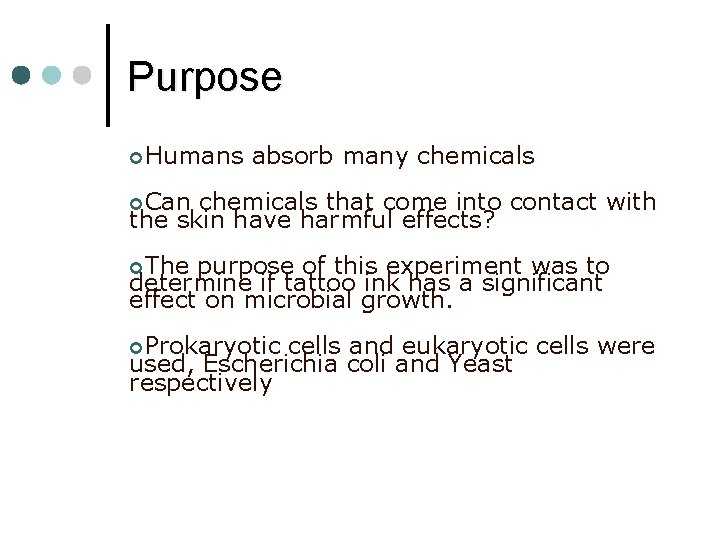 Purpose ¢Humans absorb many chemicals ¢Can chemicals that come into contact with the skin