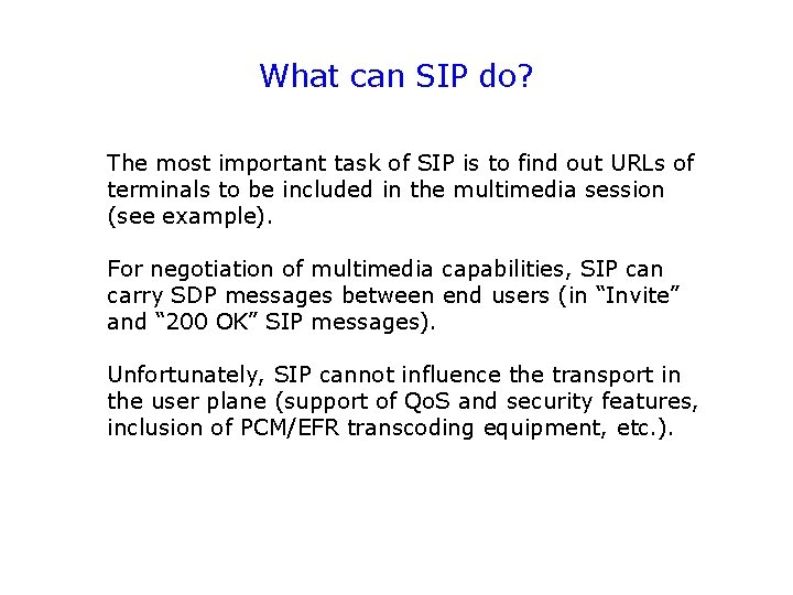 What can SIP do? The most important task of SIP is to find out