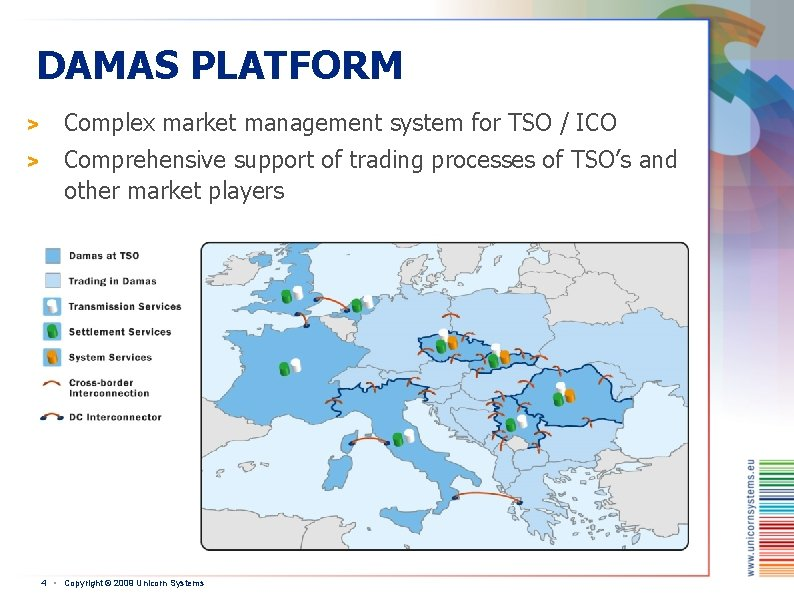 DAMAS PLATFORM > Complex market management system for TSO / ICO > Comprehensive support