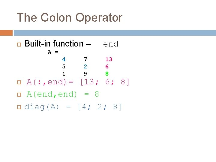 The Colon Operator Built-in function – A = 4 5 1 7 2 9