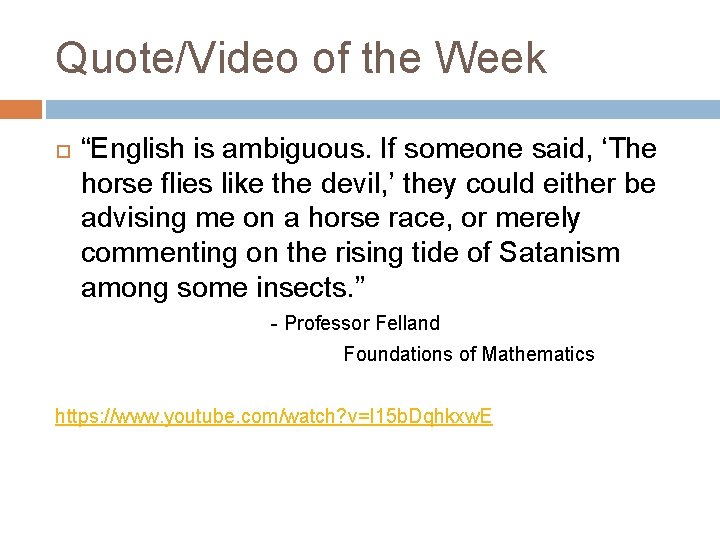 "Quote/Video of the Week ""English is ambiguous. If someone said, 'The horse flies like"