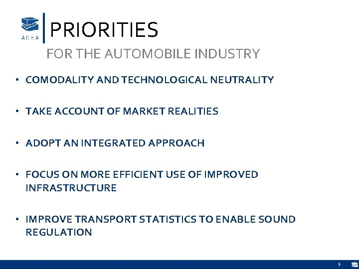 PRIORITIES FOR THE AUTOMOBILE INDUSTRY • COMODALITY AND TECHNOLOGICAL NEUTRALITY • TAKE ACCOUNT OF