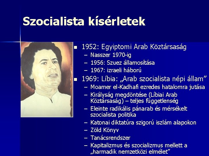 Szocialista kísérletek n 1952: Egyiptomi Arab Köztársaság – – – n Nasszer 1970 -ig