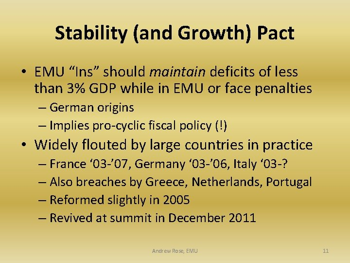 "Stability (and Growth) Pact • EMU ""Ins"" should maintain deficits of less than 3%"