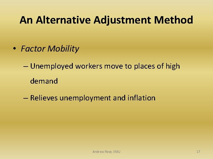 An Alternative Adjustment Method • Factor Mobility – Unemployed workers move to places of