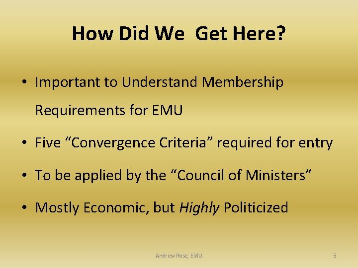 How Did We Get Here? • Important to Understand Membership Requirements for EMU •