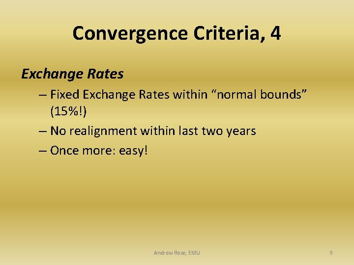 "Convergence Criteria, 4 Exchange Rates – Fixed Exchange Rates within ""normal bounds"" (15%!) –"