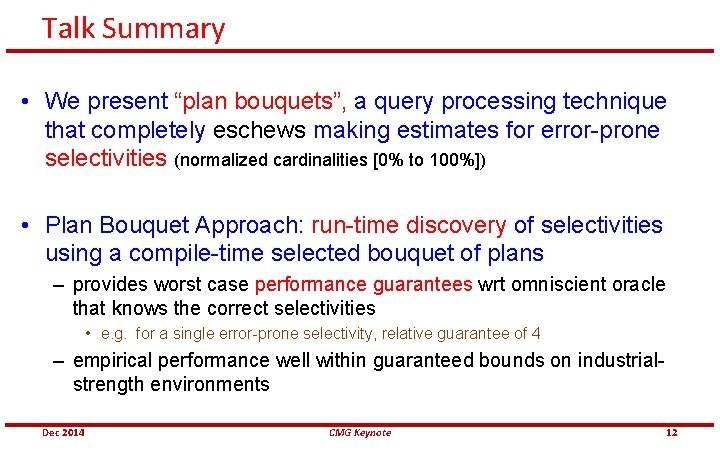 """Talk Summary • We present """"plan bouquets"""", a query processing technique that completely eschews"""