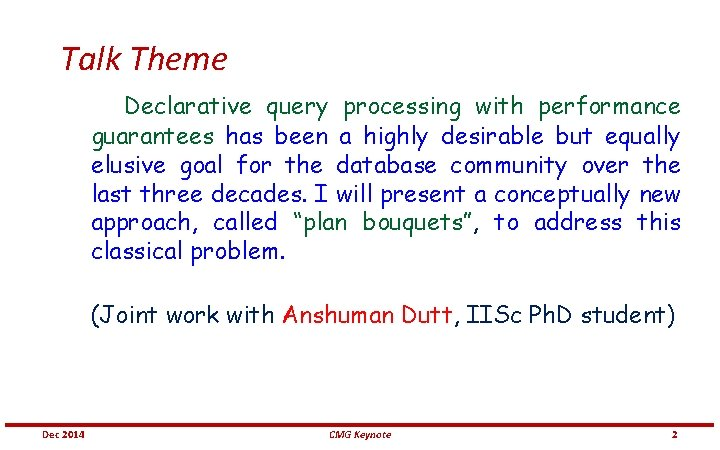 Talk Theme Declarative query processing with performance guarantees has been a highly desirable but