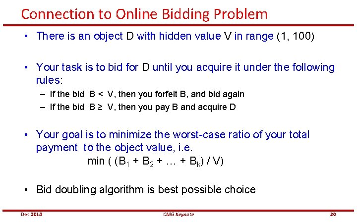 Connection to Online Bidding Problem • There is an object D with hidden value