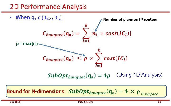 2 D Performance Analysis • When qa ϵ (ICk-1, ICk] Number of plans on