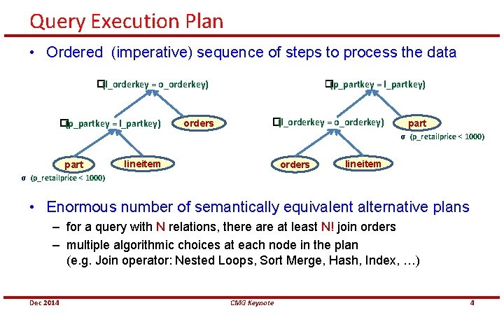 Query Execution Plan • Ordered (imperative) sequence of steps to process the data �(p_partkey