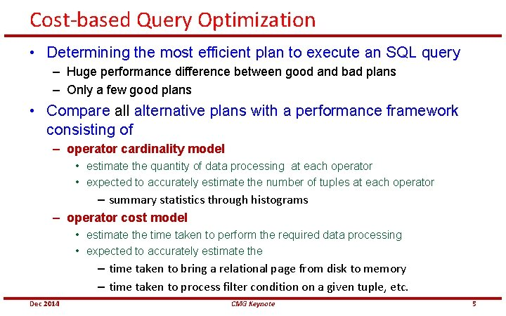 Cost-based Query Optimization • Determining the most efficient plan to execute an SQL query