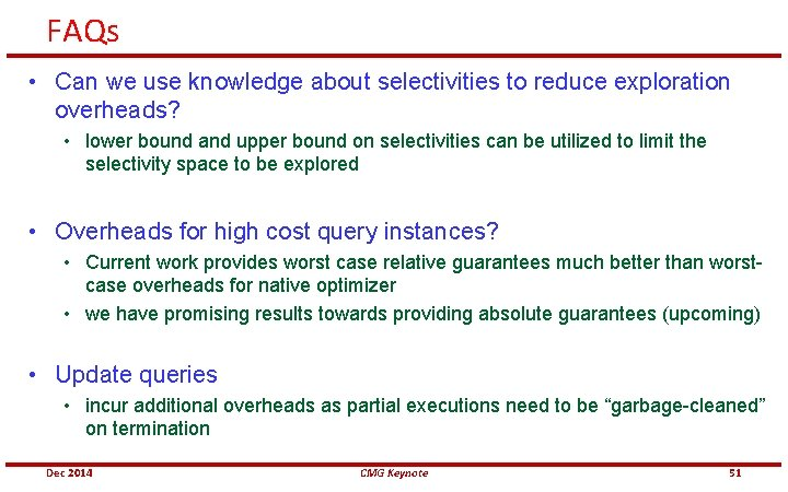 FAQs • Can we use knowledge about selectivities to reduce exploration overheads? • lower
