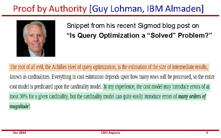 Proof by Authority [Guy Lohman, IBM Almaden] Snippet from his recent Sigmod blog post
