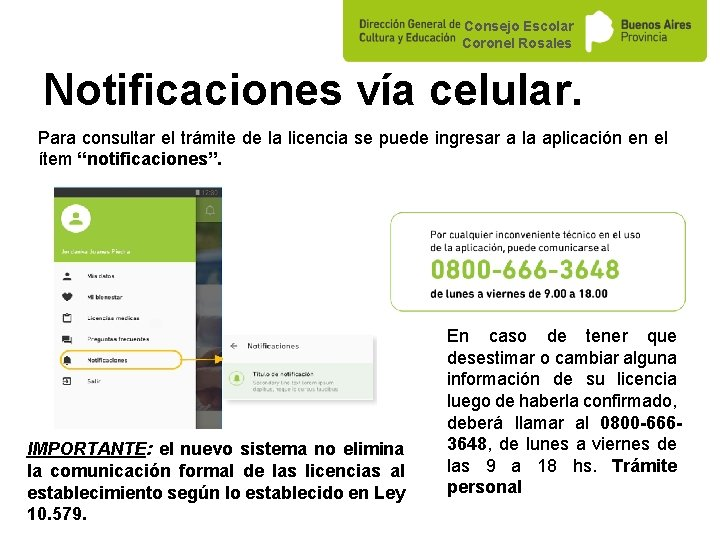 Consejo Escolar Coronel Rosales Notificaciones vía celular. Para consultar el trámite de la licencia